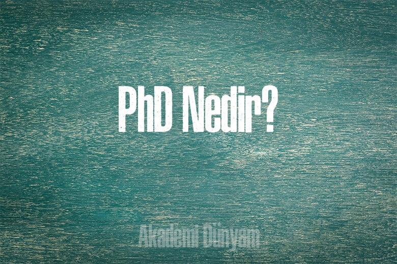 PhD Nedir?